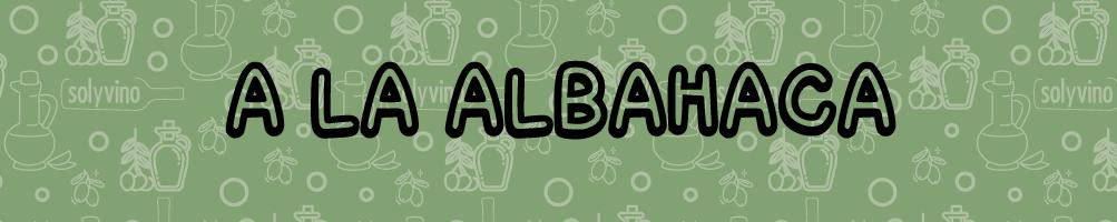 A La Albahaca